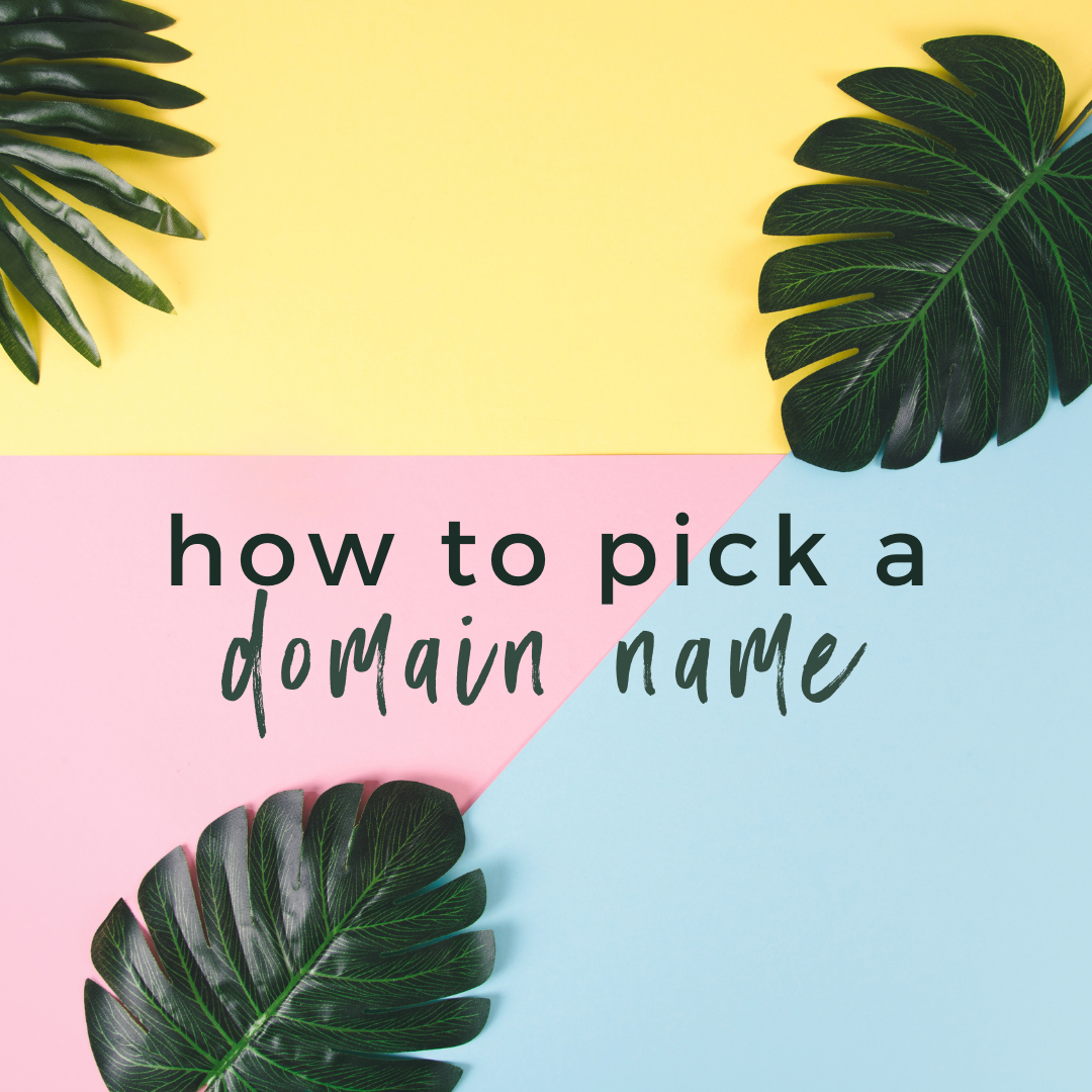 How to Pick a Domain Name