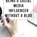 Risks of Being a Social Media Influencer Without a Blog