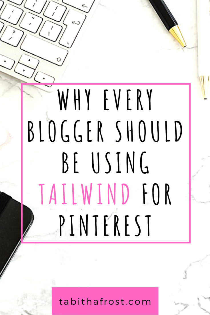 Why Every Blogger Should be Using Tailwind For Pinterest