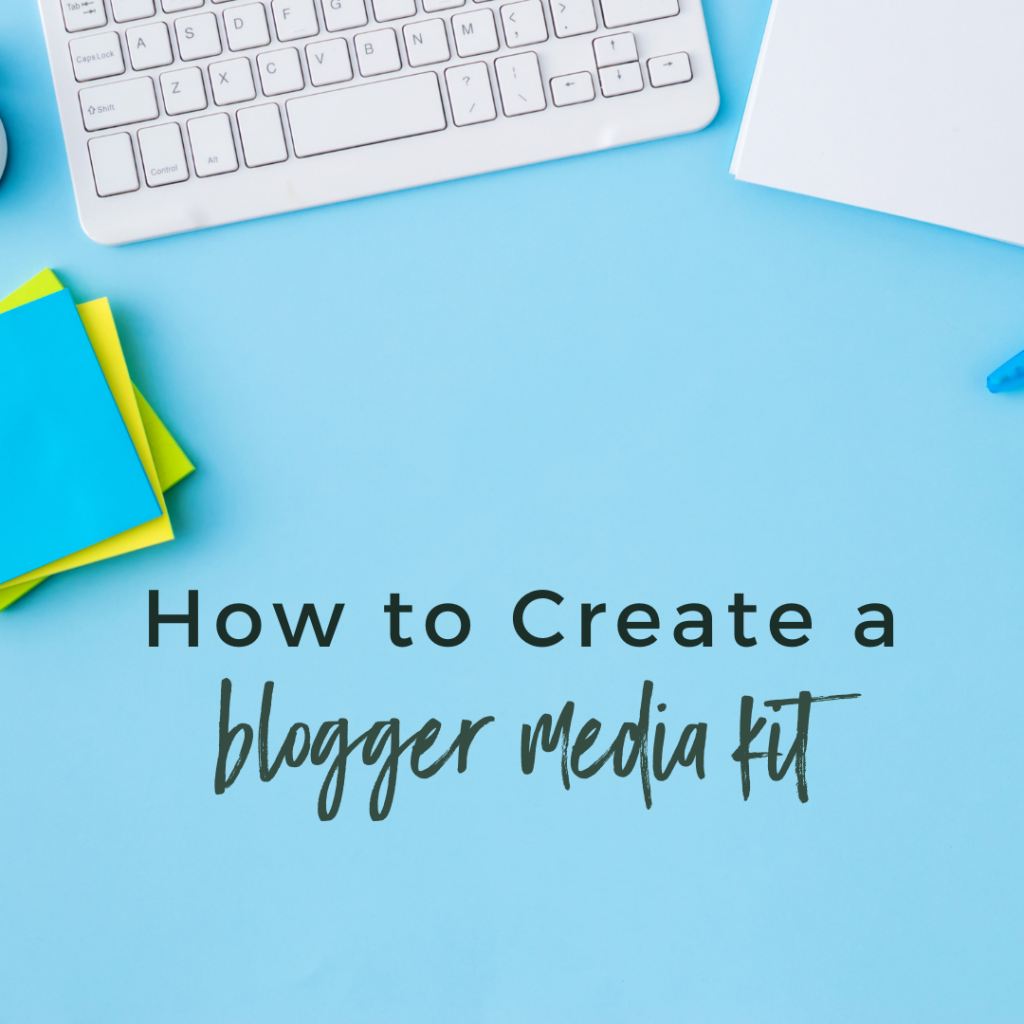 How to Create a Blogger Media Kit