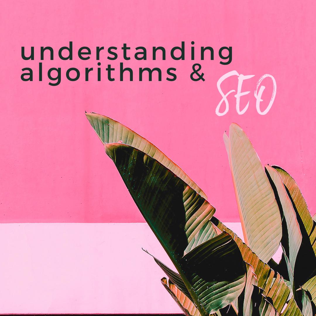 Understanding Algorithms & SEO