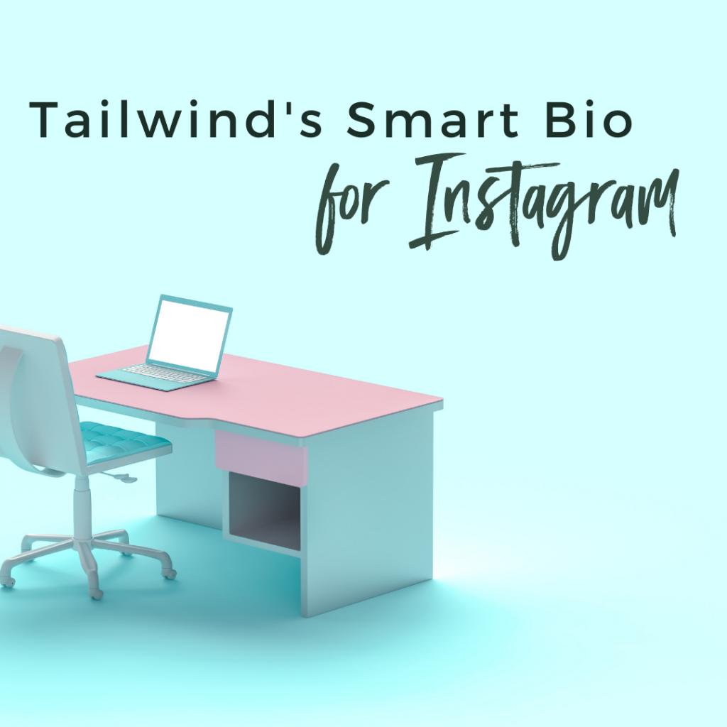 Tailwind's Smart Bio for Instagram
