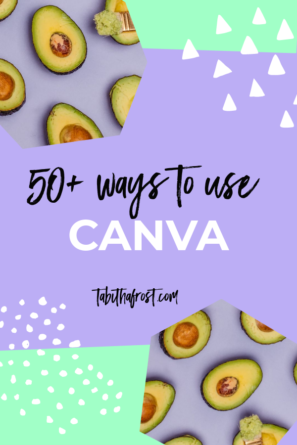 Over 50 Ways to Use Canva