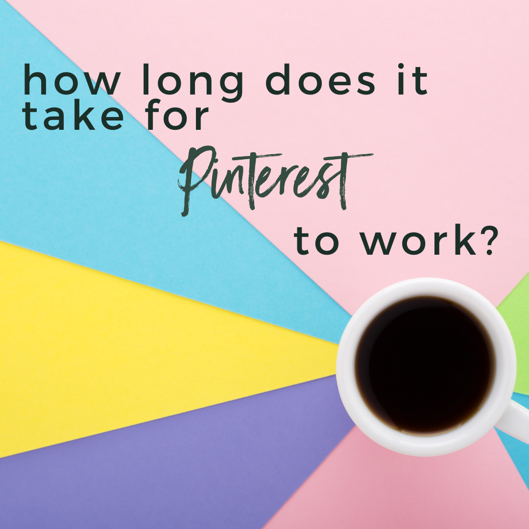 How Long Does it Take For Pinterest to Work?