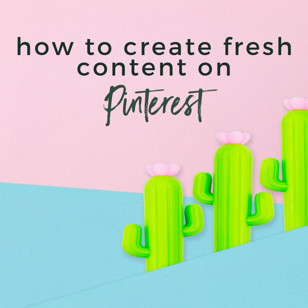 How to Create Fresh Content on Pinterest