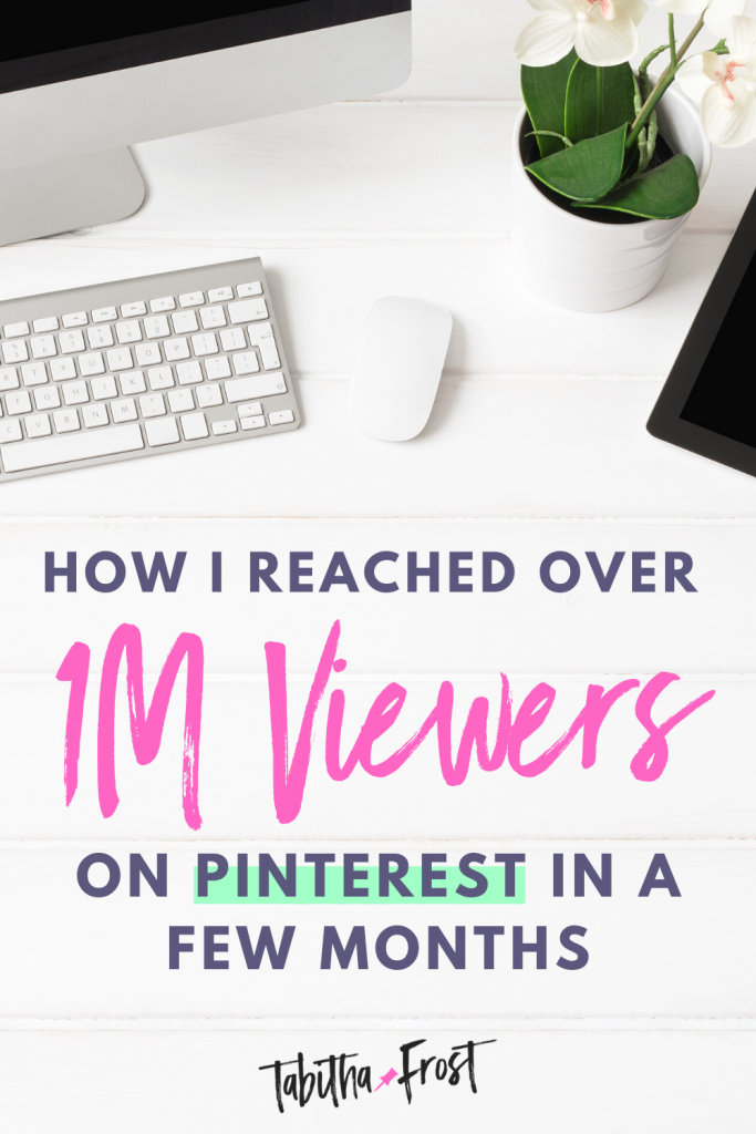 How I Reached Over 1 Million Viewers on Pinterest