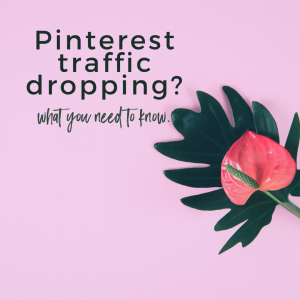 Pinterest Traffic Dropping?