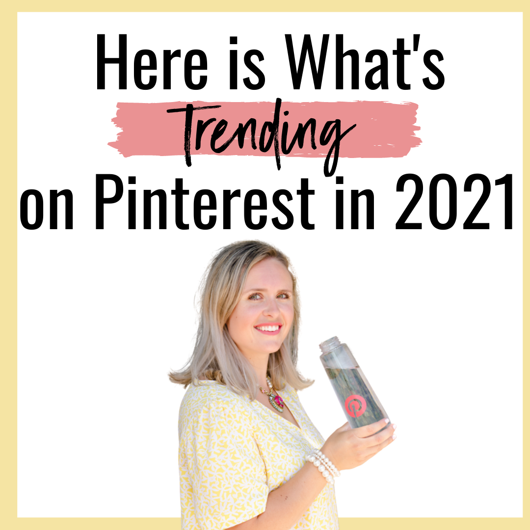 Here is What's Trending on Pinterest in 2021